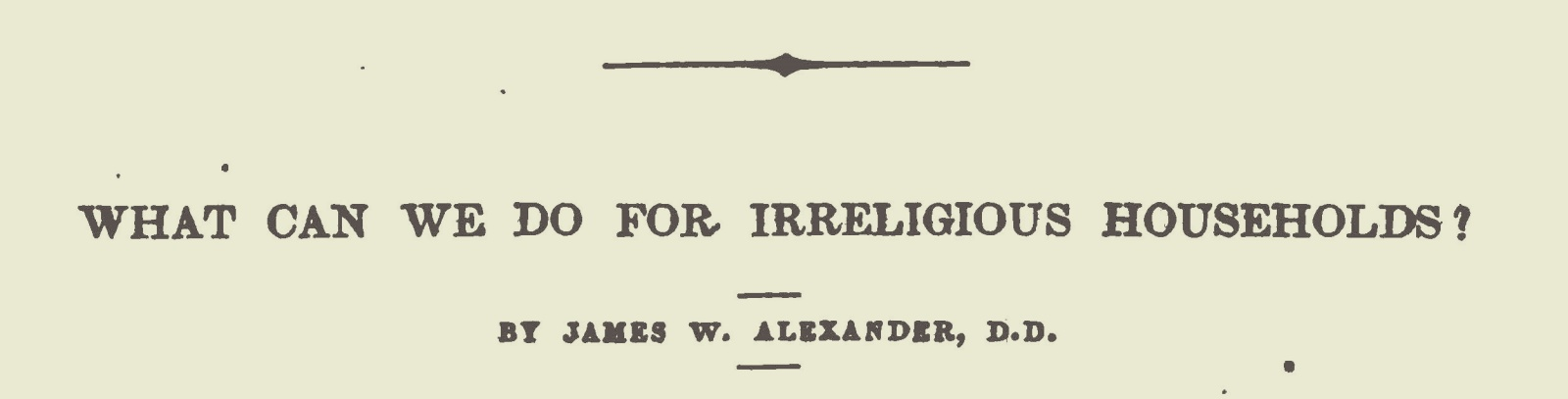 Alexander, James Waddel, What Can We Do For Irreligious Households Title Page.jpg