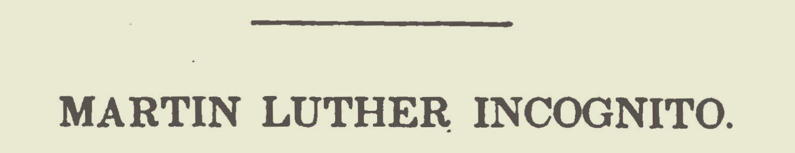 Alexander, James Waddel, Martin Luther Incognito Title Page.jpg