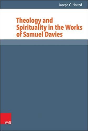 Harrod, Joseph C., Theology and Spirituality in the Works in of Samuel Davies.jpg