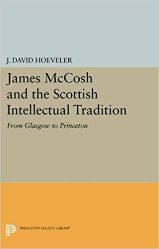 Hoeveler, J. David, James McCosh and the Scottish Intellectual Tradition.jpg