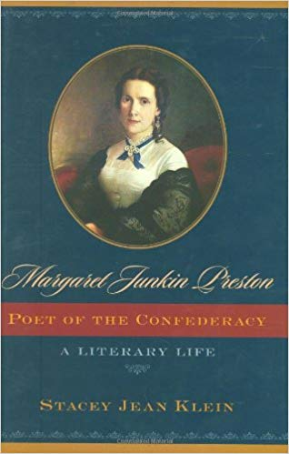 Klein, Stacey Jean, Margaret Junkin Preston Poet of the Confederacy.jpg