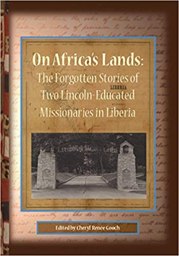 Gooch, Cheryl Renee, On Africa's Lands The Forgotten Stories of Two Lincoln Educated Missionaries to Liberia.jpg