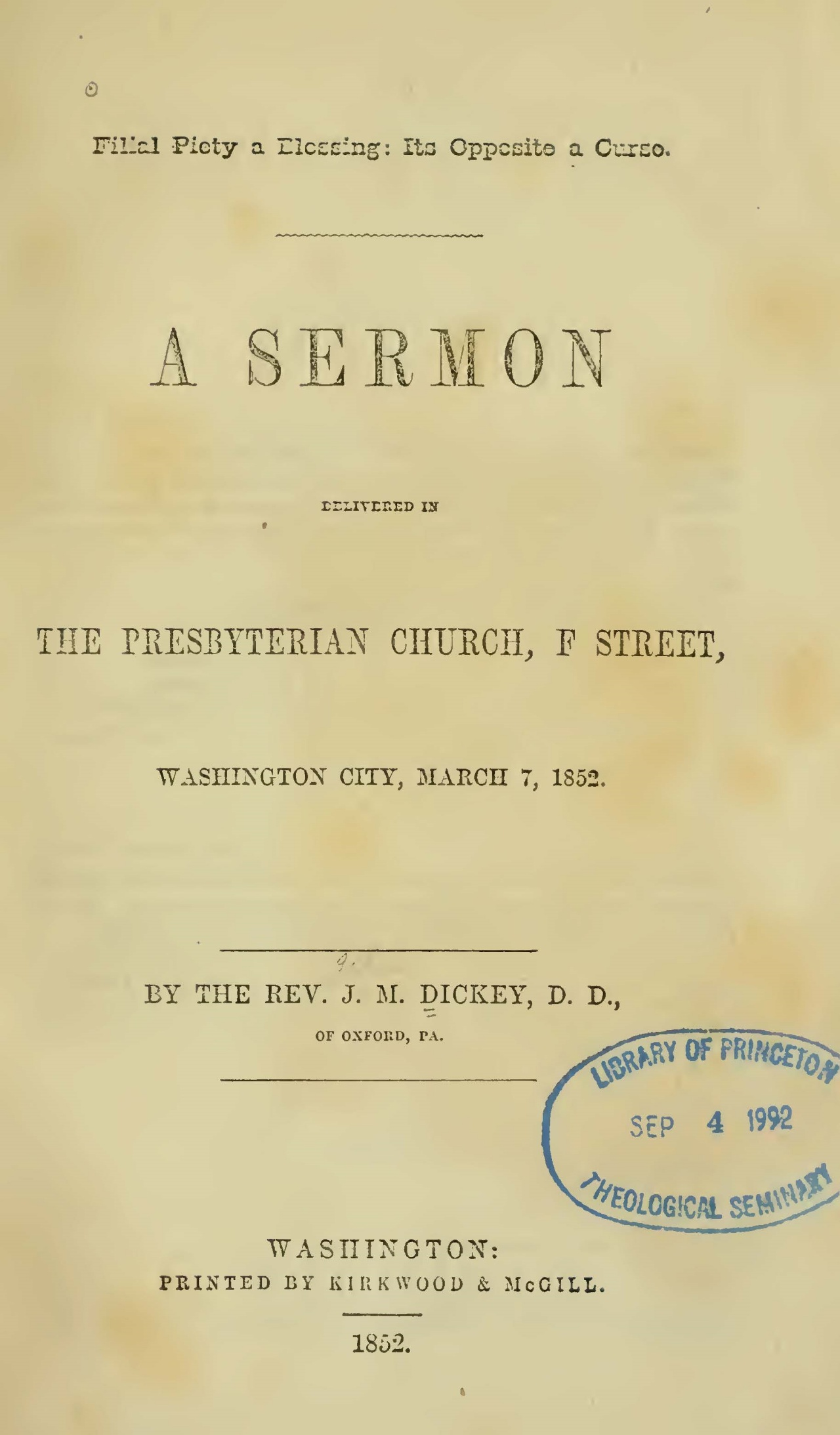 Dickey, John Miller, Filial Piety a Blessing, Its Opposite a Curse A Sermon Title Page.jpg