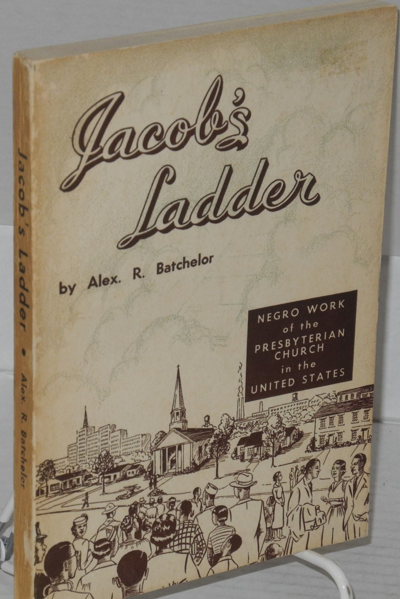 Batchelor, Alexander R., Jacob's Ladder Negro Work of the Presbyterian Church in the US.jpg