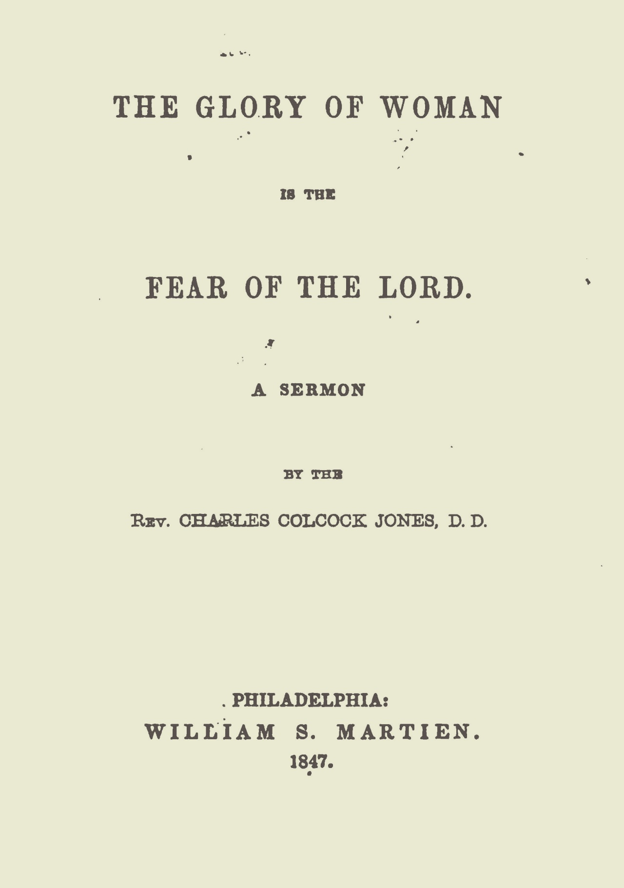 Jones, Sr., Charles Colcock, The Glory of Woman is the Fear of the Lord Title Page.jpg