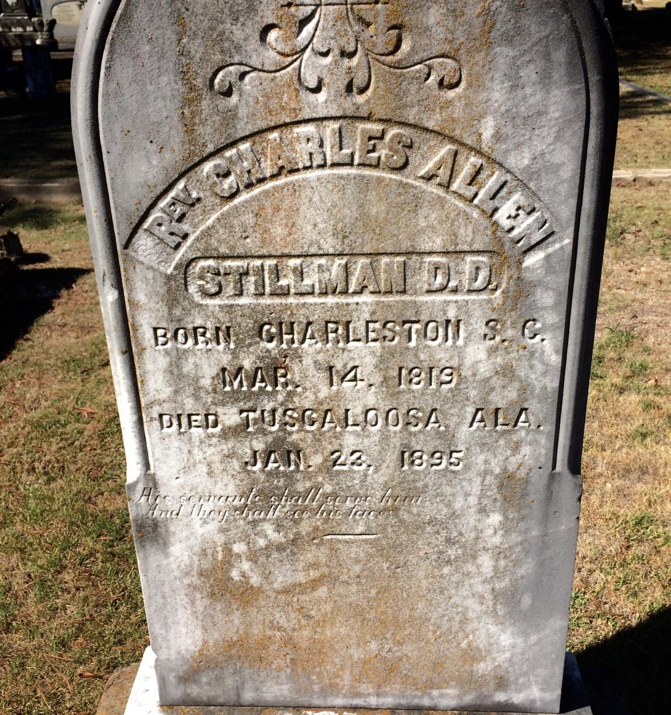Charles Allen Stillman is buried at Greenwood Cemetery, Tuscaloosa, Alabama.