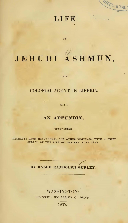 Gurley, Ralph Randolph, Life of Jehudi Ashmun Title Page.jpg