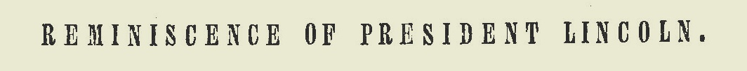 Sproull, Thomas, Reminiscence of President Lincoln Title Page.jpg