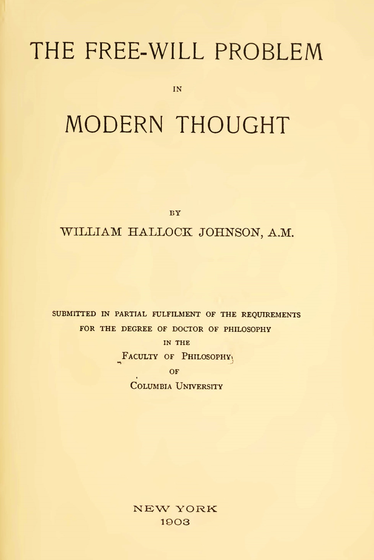 Johnson, William Hallock, The Free-Will Problem in Modern Thought Title Page.jpg
