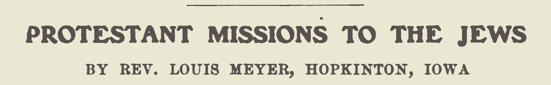 Meyer, Louis, 1902 Protestant Missions to the Jews Title Page.jpg