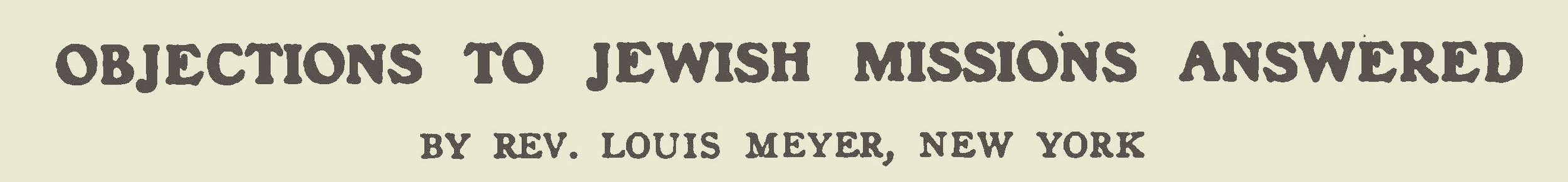 Meyer, Louis, Objections to Jewish Missions Answered Title Page.jpg