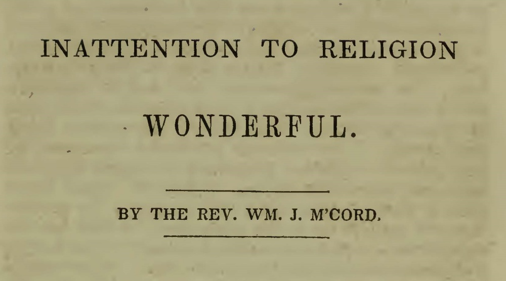McCord, William J., Inattention to Religion Wonderful Title Page.jpg