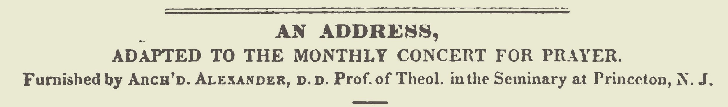 Alexander, Archibald, An Address Adapted to the Monthly Concert of Prayer Title Page.jpg