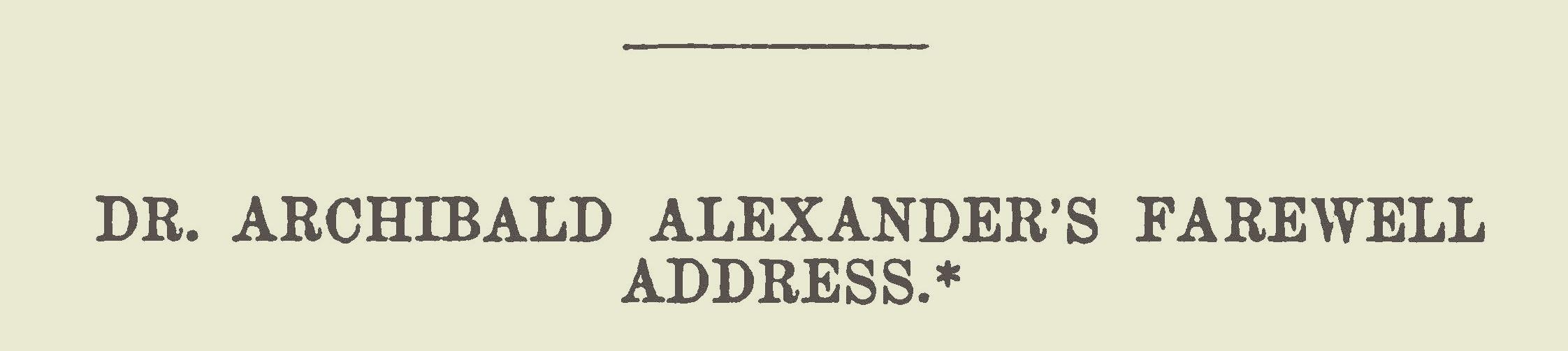 Alexander, Archibald, Dr. Archibald Alexander's Farewell Address Title Page.jpg