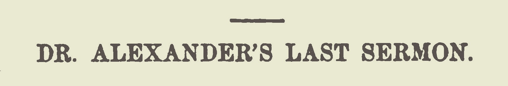 Alexander, Archibald, Dr. Alexander's Last Sermon Title Page.jpg