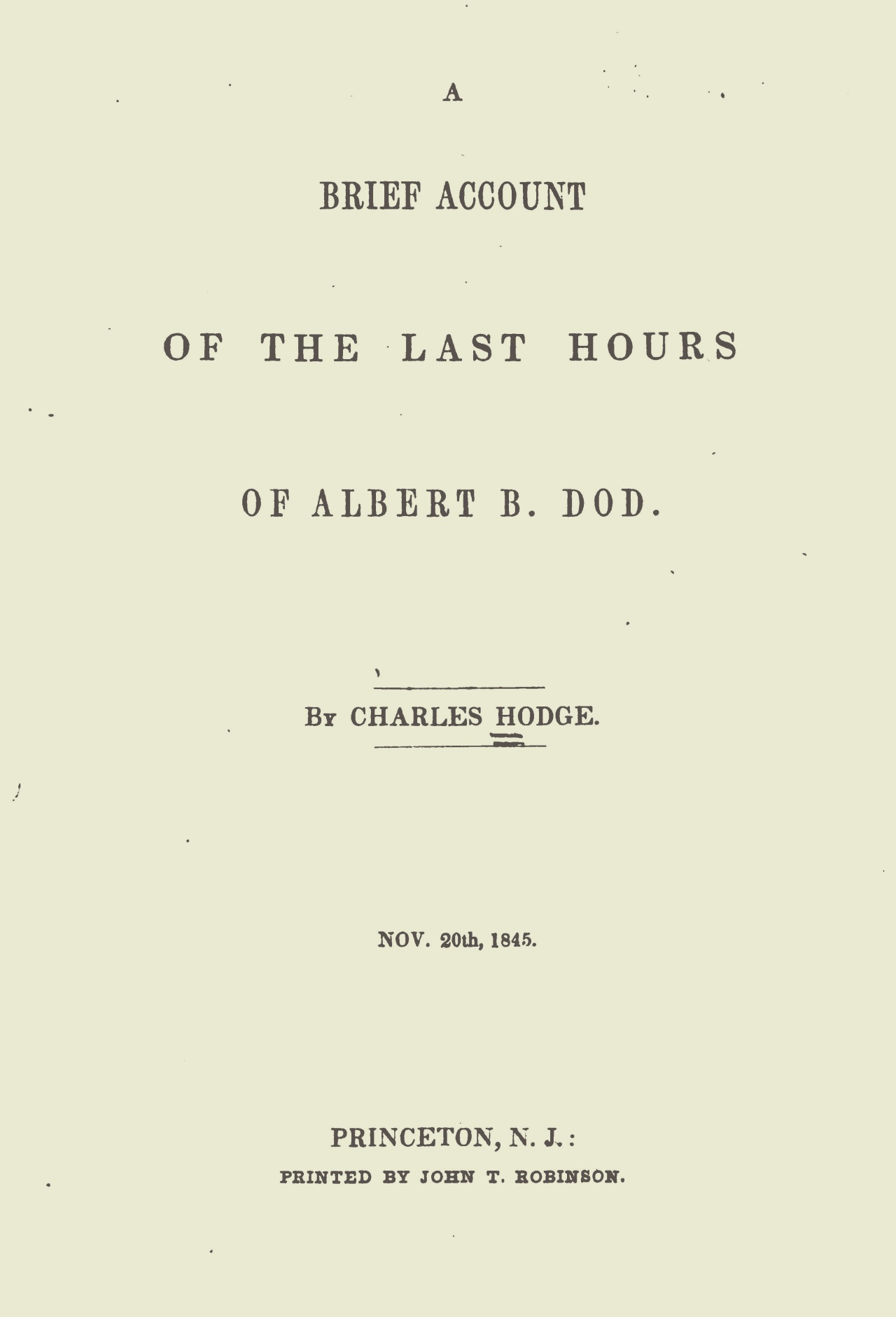 Hodge, Charles, A Brief Account of the Last Hours of Albert B. Dod Title Page.jpg