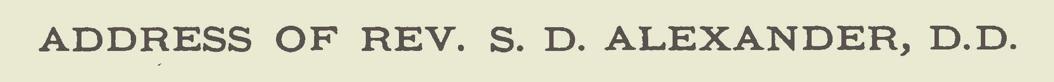 Alexander, Samuel Davies, Address of Rev. S.D. Alexander, D.D. at Old Pine Street Church Title Page.jpg