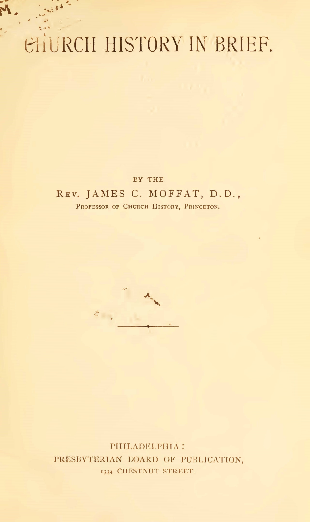 Moffat, James Clement, Church History in Brief Title Page.jpg