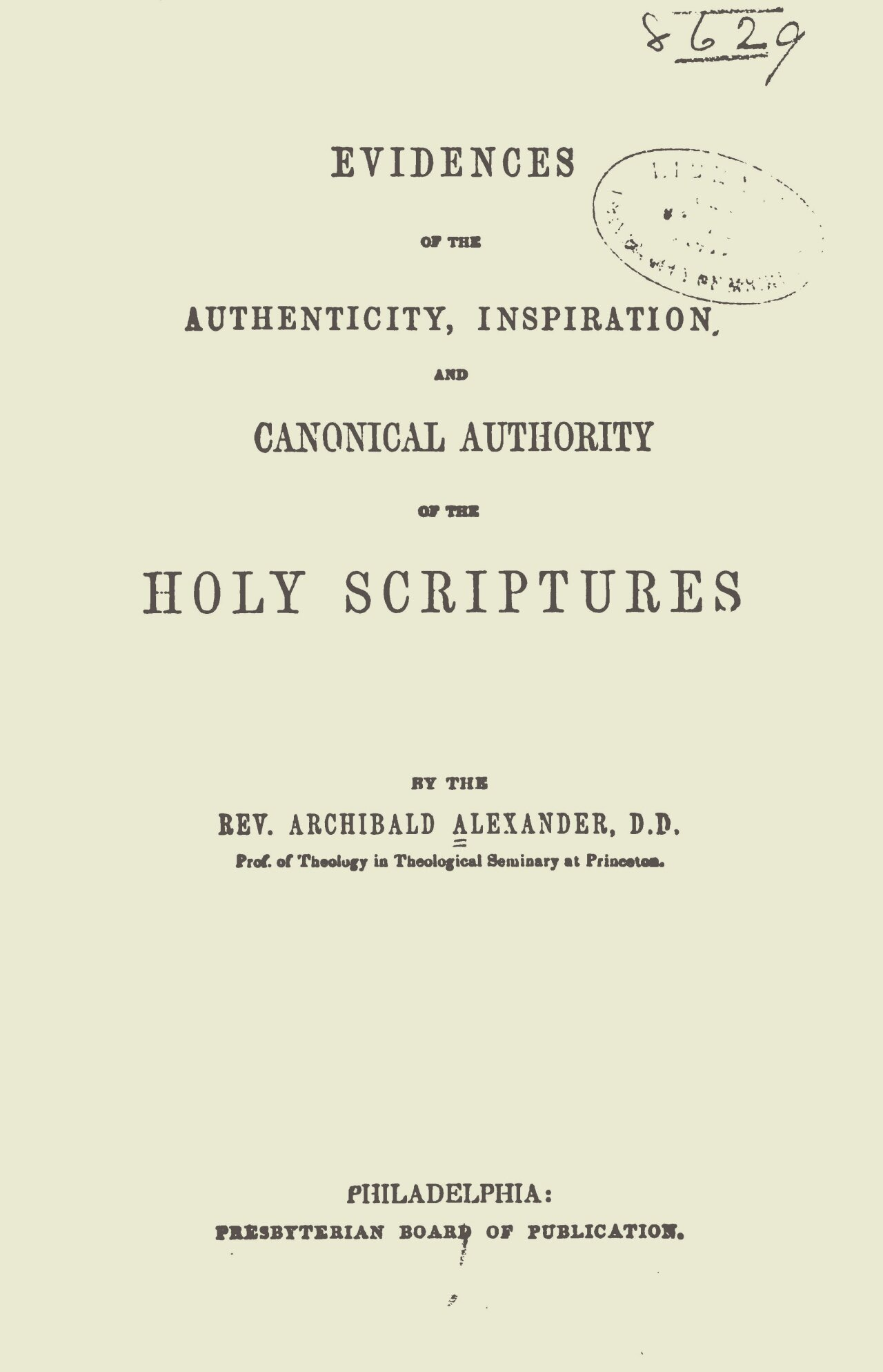 Alexander, Archibald, Evidences of the Authenticity, Inspiration, and Canonical Authority of the Scriptures Title Page.jpg