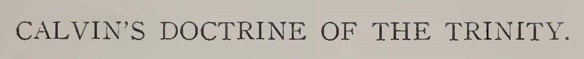 Warfield, Benjamin Breckinridge, Calvin's Doctrine of the Trinity Title Page.jpg