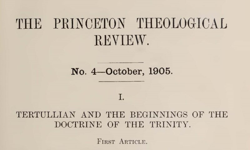 This is a 3-part article which appeared in the October 1905 and January-April 1906 issues of  The Princeton Theological Review .