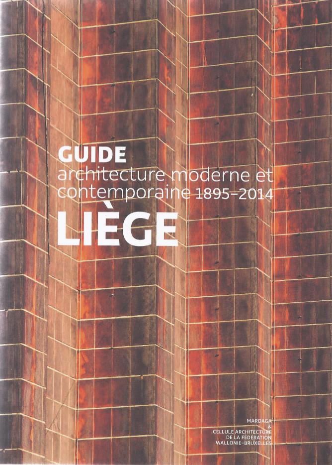 """""""Guide architecture moderne et contemporaine 1895-2004 LIEGE"""", Mardaga & Cellule architecture de la fédération Wallonie-Bruxelles, 2014, page 360"""