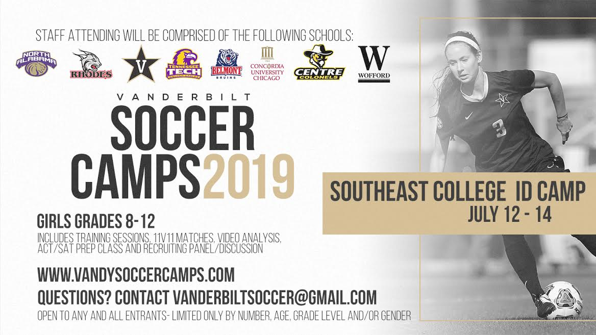 Vanderbilt University - The Vanderbilt University's Women's Soccer staff is hosting several soccer camps throughout the summer, including their Southeast College ID Camp in July. This camp will give girls the opportunity to see what it is like to be a collegiate player while also exposing them to several collegiate coaches. For more information, click on the image!