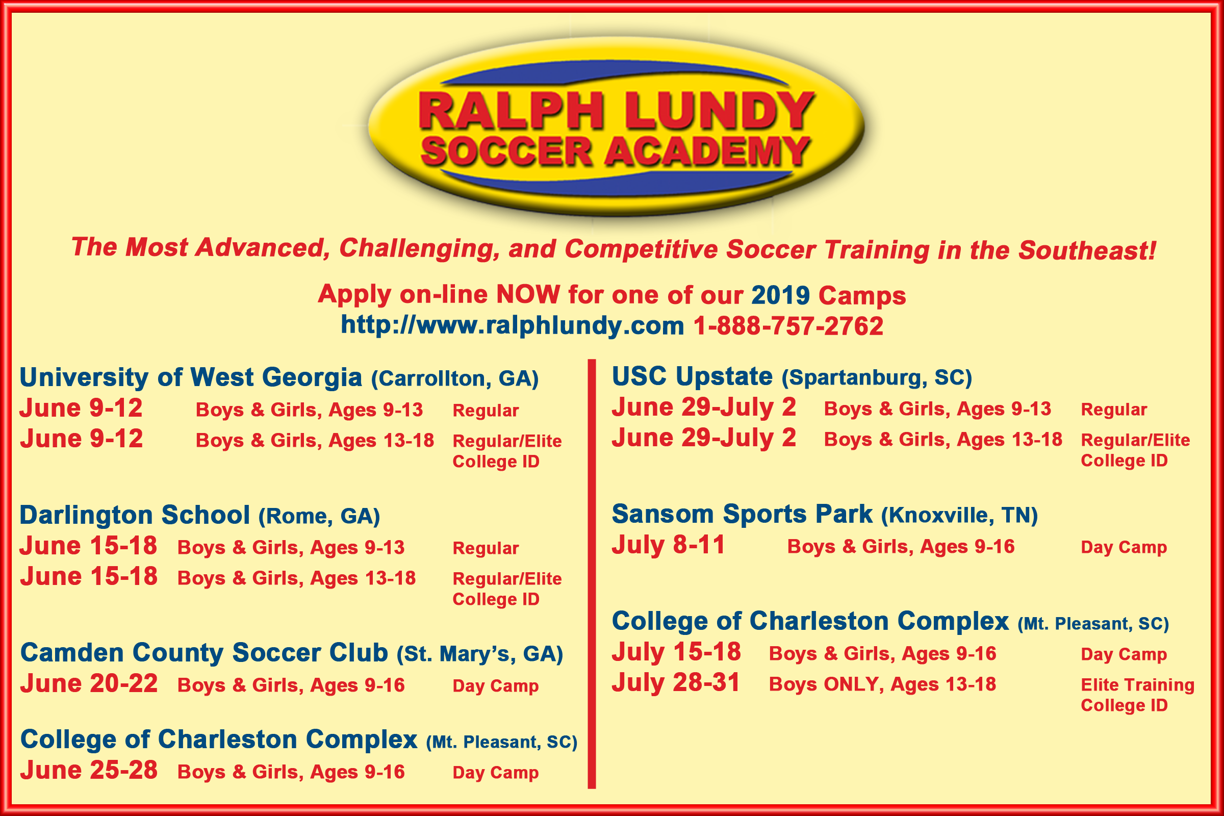 Ralph Lundy Soccer Academy - The Ralph Lundy Soccer Academy is hosting multiple camps this summer in a variety of locations. With focus on technical and tactical player development, players are sure to improve every aspect of their game while learning from some of the best collegiate coaches. For more information, click on the image!