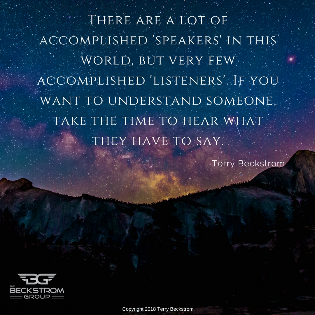 _There are a lot of really accomplished 'speakers' in this world, but very few accomplished 'listeners'. If you want to understand someone, take the time to hear what they have to say..jpg