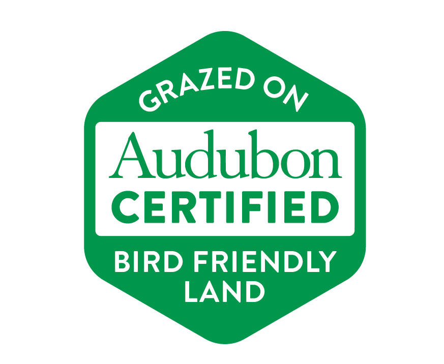 Audubon Certified Bird Friendly Land - The Audubon Conservation Ranching program certifies that our cattle graze on land managed with bird friendly practices. Prairie grassland bird species are in severe decline largely due to the conversion of cattle ranches to crops like corn and soy. Having a healthy and diverse bird population and doing all we can to support our resident, migratory, and breeding species is one of our key tenets.