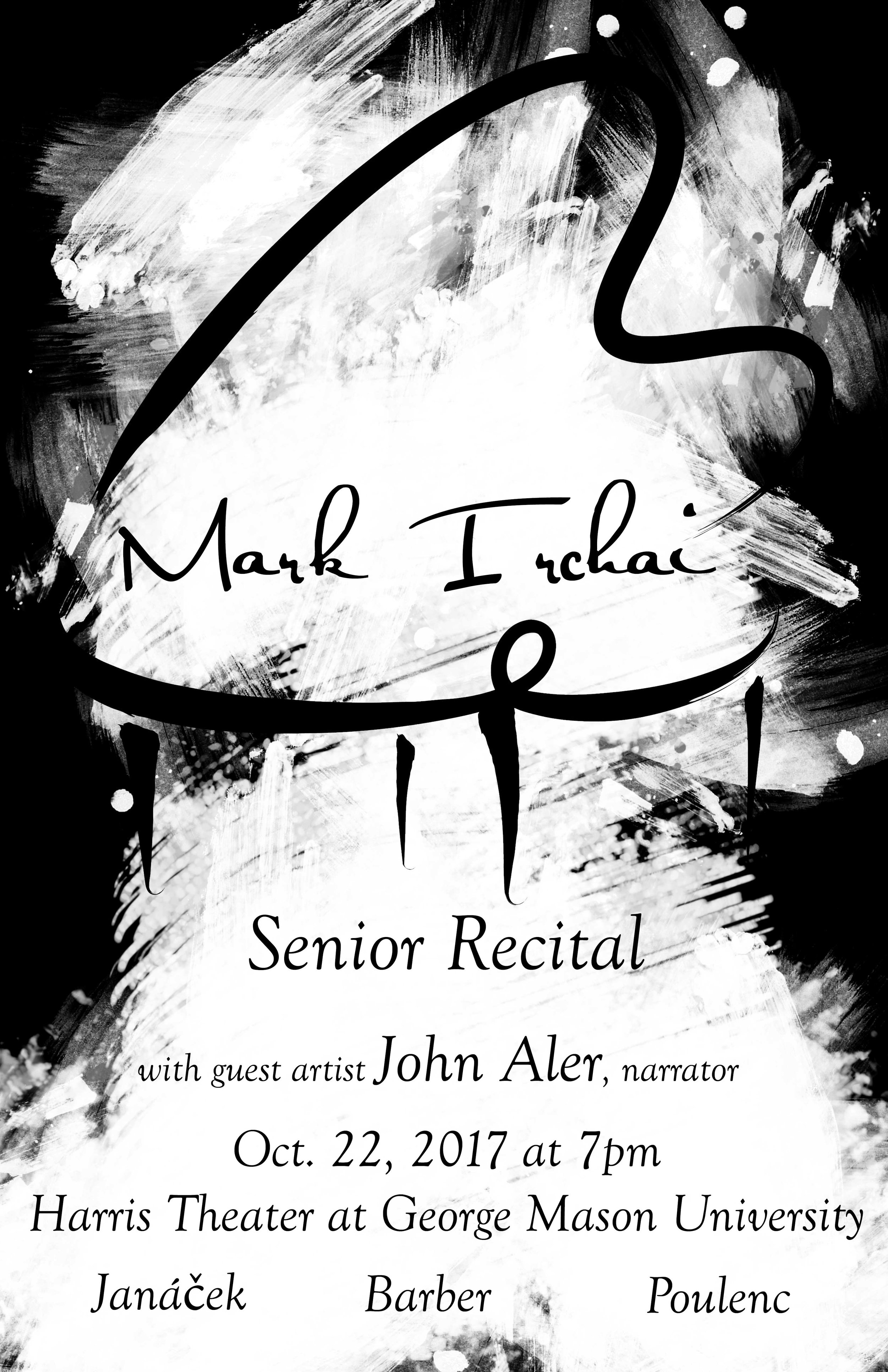 Join me... - ...for my senior recital at George Mason University! The program will include an appearance by guest narrator Professor John Aler. Admission is entirely free and open to the public.Program:Leoš Janáček - In the MistsSamuel Barber - Piano Sonata in E-flat minor, Op. 26Francois Poulenc - L'Histoire de Babar, FP 129, with guest narrator John Aler