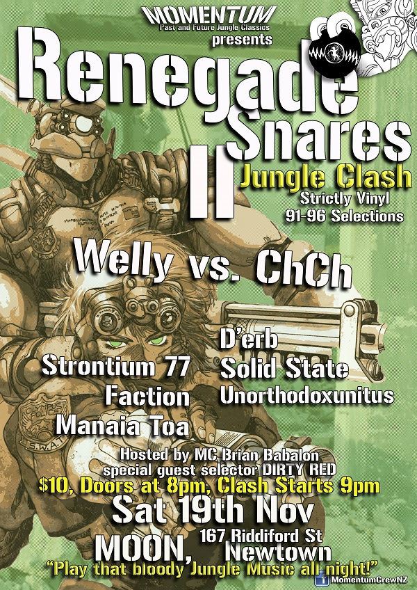 Renegade Snares 2 Jungle Sound Clash: Welly vs ChCH Saturday Nov 19, MOON, Wellington