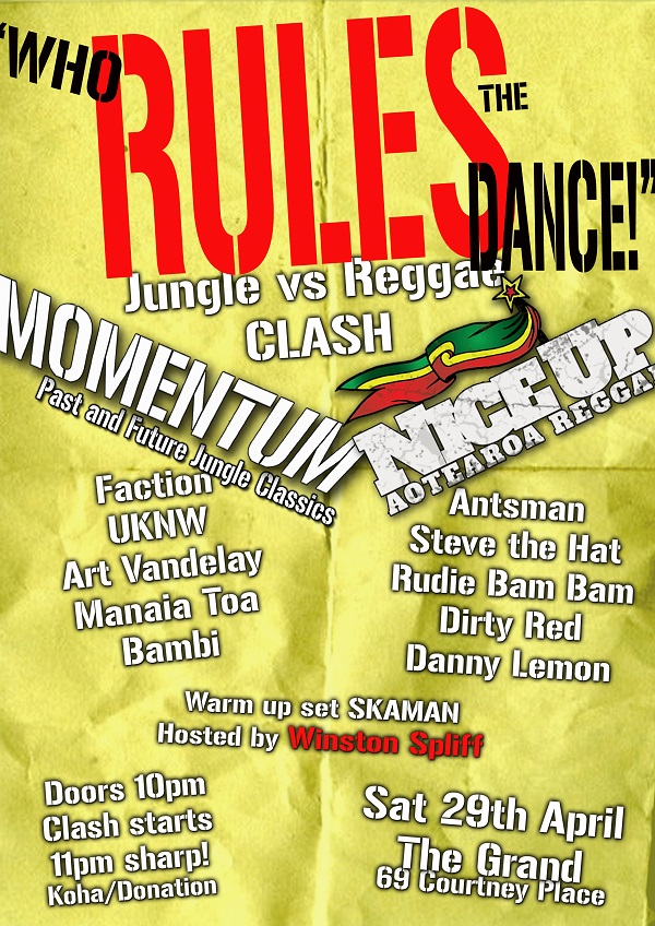 Who Rules the Dance!: Jungle/Reggae Clash with NICE UP  Saturday April 29, The Grand, Wellington