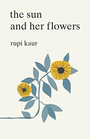 """5. the sun and her flowers - Rupi Kaur - Rupi Kaur has blessed us mere mortals with yet another collection of poetry, one which delves even deeper than her first release. Whether you're a poetry lover or not, you will find something for you in this collection as Kaur deals with some of the most profound and widespread life events,""""wilting...falling... rooting...rising and blooming"""", in her writing. 'the sun and her flowers' is a heart felt beautiful assortment of words, strung together expertly."""