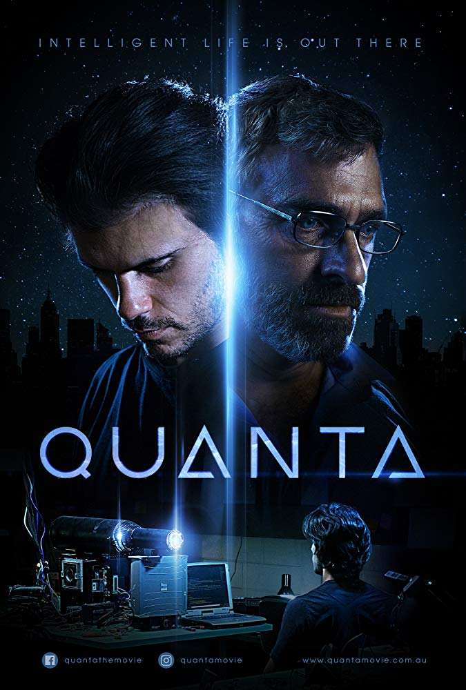 - Quanta — A physicist's life-long work comes to fruition when he is reluctantly partnered with a gifted young assistant. Ego divides them when they receive an unknown signal from space.Starring Mark Redpath, Antony Talia, Candice Leask, Christina-Rose Cavaleri.Written and Directed by Nathan Dalton.Produced by Christian D'Alessi, Nathan Dalton, Jesse O'Brien, Ben Whimpey.Currently available on VOD through Apple TV, iTunes, Amazon Video, Google Play, Microsoft, Fandango Now & Vudu.IMDB