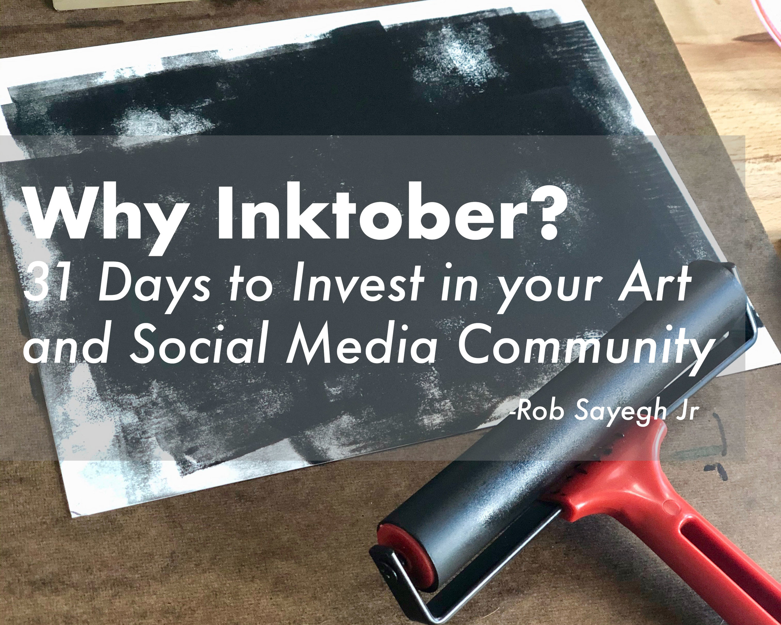 Why Inktober ? 31 Days to Invest in your Art and Social Media Community by Rob Sayegh Jr - Inktober - Illustration - Instagram - Art - Community - Social Media - Art Tips