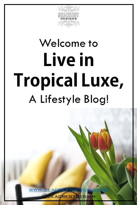 Seacrest-Designs-interior-design-Florida-Atlanta-Miami-designer-Blog-luxury-tropical-lifestyle-Welcome.jpeg.JPG