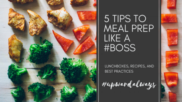 5-tips-to-meal-prep-like-a-boss.png