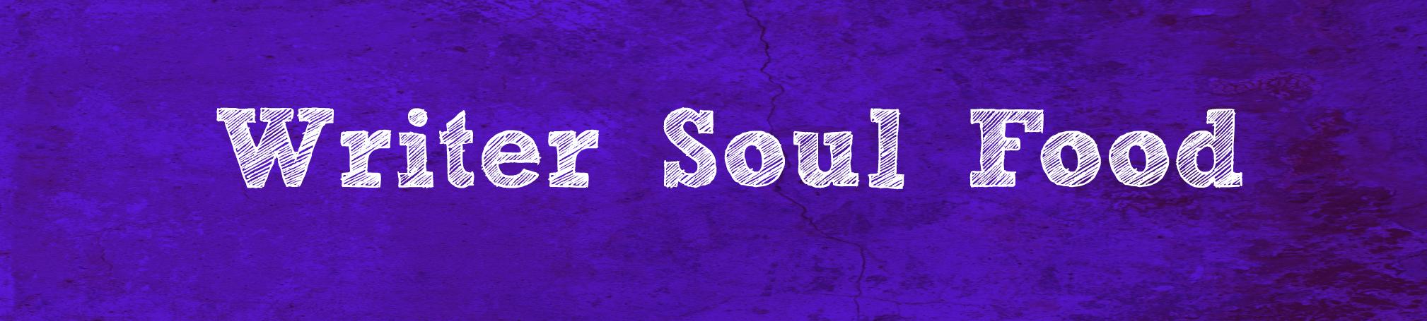 writer soul food.jpg