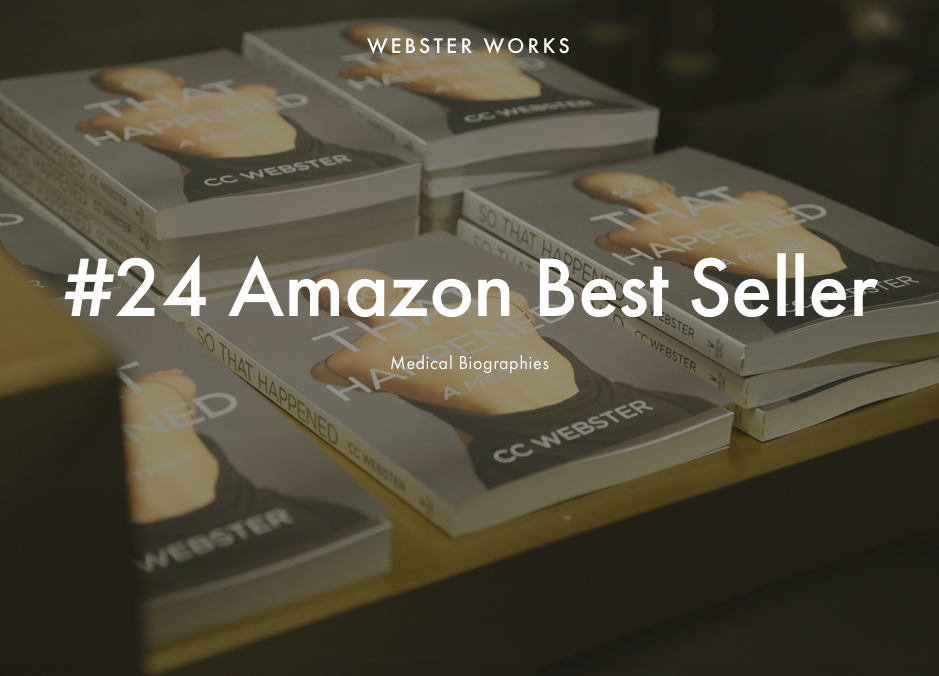 In less than 12 hours post launch,  So That Happened  hit  #24  on the Amazon's Best Seller list for Medical Biographies! Thank you, thank you for supporting my story and subjecting yourself to my inner dialogue.