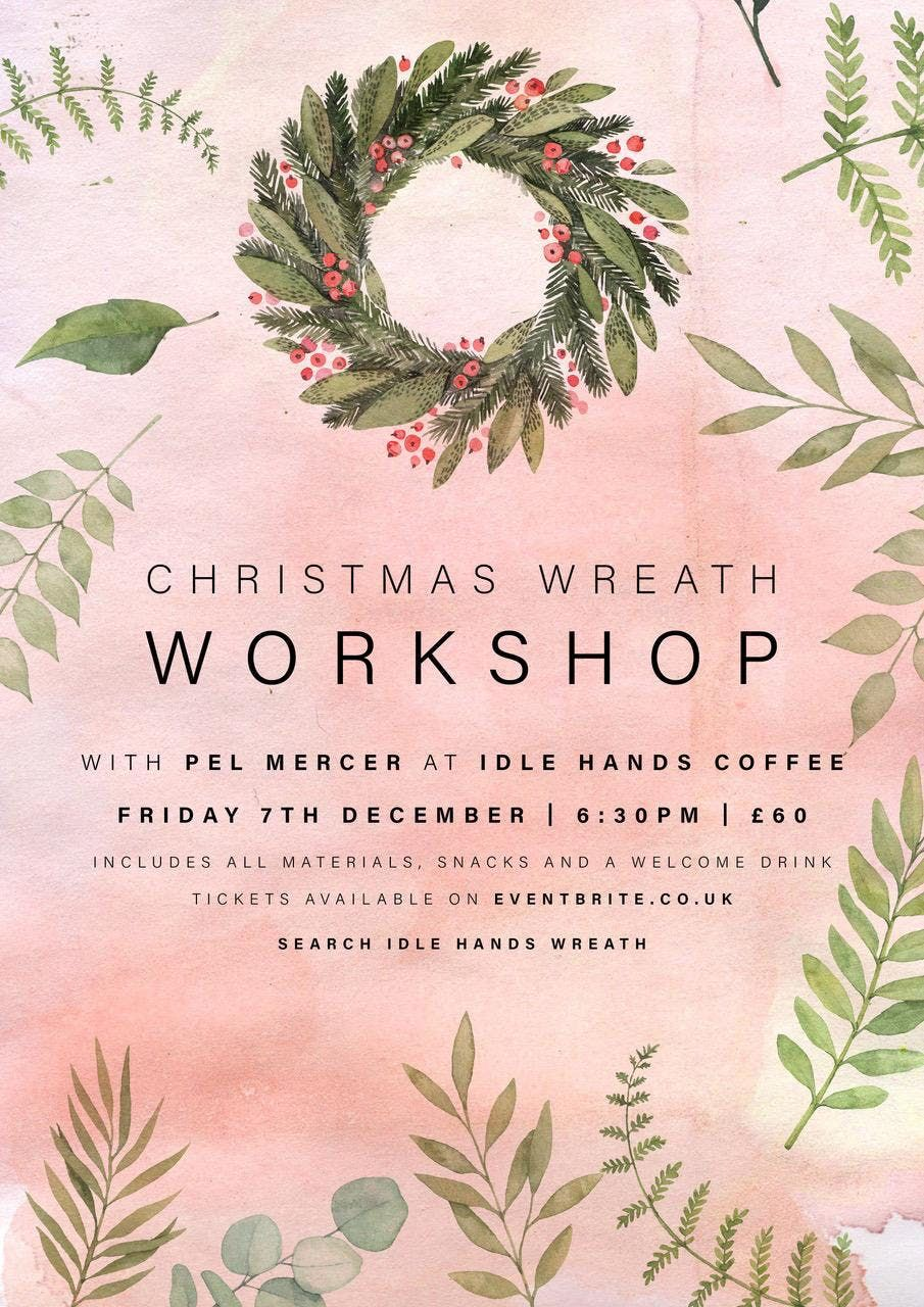 Fri 7 December 2018 - Kick of the festive season with the amazing Flower Arrangers Pel Mercer at Idle Hands Coffee in the Northern Quarter for their Christmas Wreath Workshop.Using seasonal British flora and fauna, bespoke decorations and a sprinkle of glitter for good measure, this is the perfect way to embrace the festive period.Learn a skill that you will be able to use for Christmas' to come, get messy, creative and enjoy a seasonal drink and an assortment of canapes.Tickets