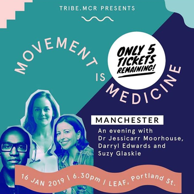Movement is Medicine with TRIBE Mcr - For an evening of discovery, movement and inspiration join Dr Jessicarr Moorhouse and special guests Darryl Edwards and Suzy Glaskie.A series of talks that might just help you put those new year resolutions into action, you will hear from Movement Coach Darryl who is an advocate for play and movement and Suzy Glaskie who works to help people make sustainable lifestyle changes.Tickets from £15