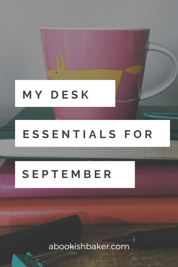my desk essentials for September on abookishbaker.com