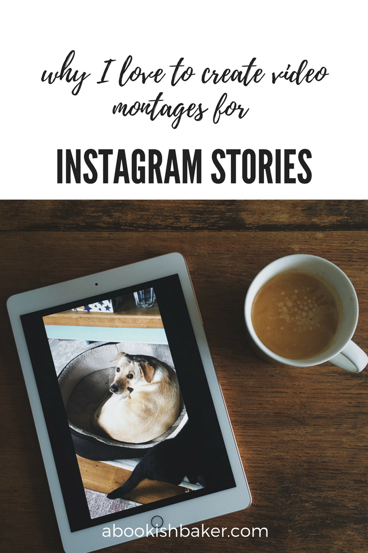 why I love creating video montages for instagram stories