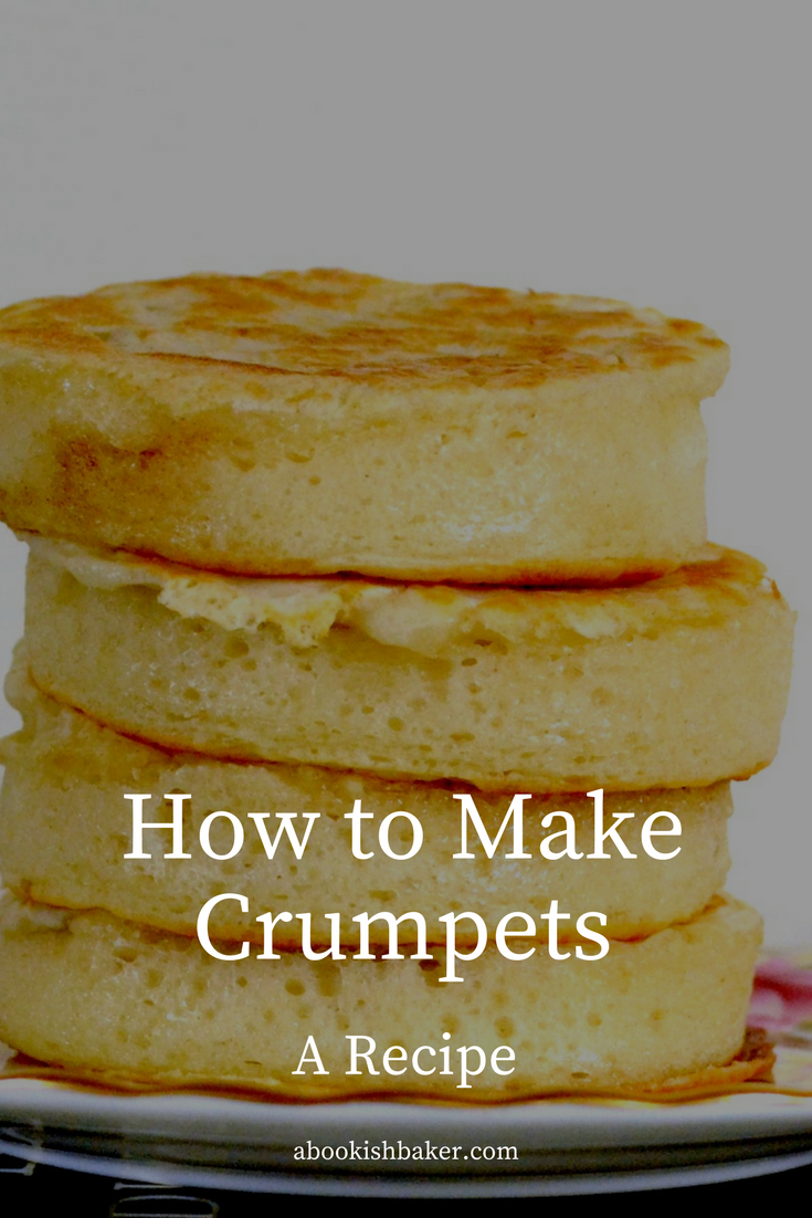 how to make crumpets - a recipe