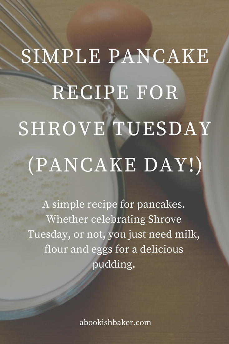 simple recipe for pancakes. Whether celebrating shrove Tuesday or not you just need milk, flour and eggs for a delicious pudding.