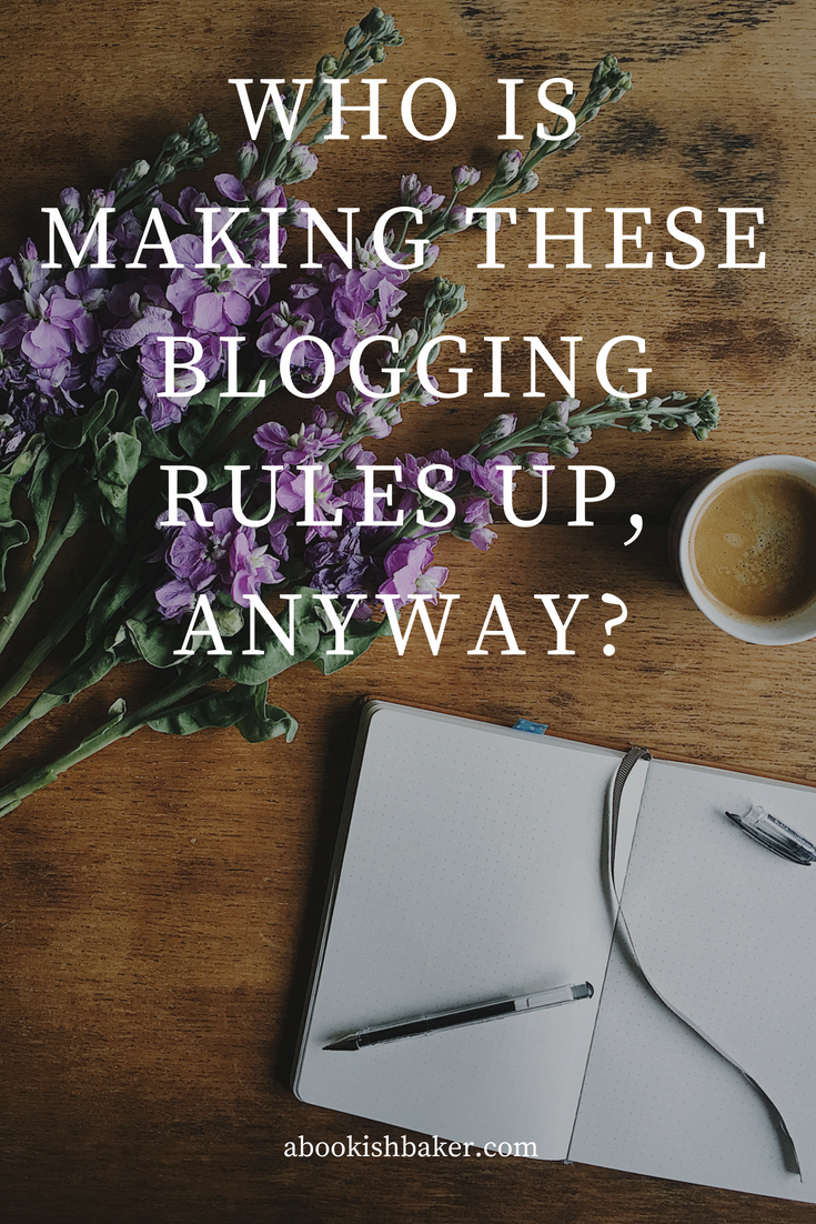 Who is making these blogging rules up, anyway?