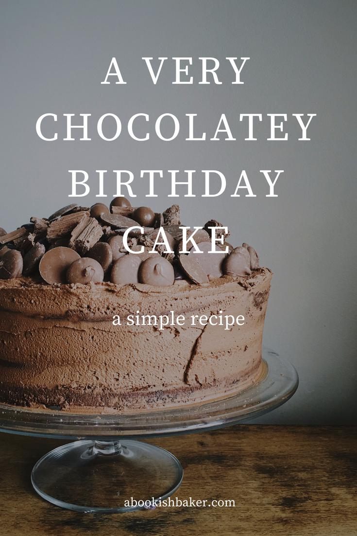 a very chocolatey birthday cake
