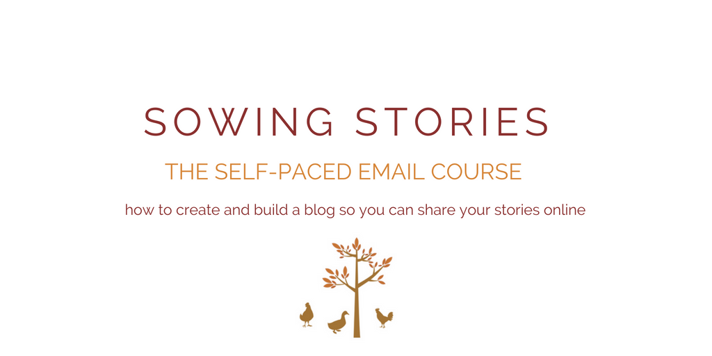 SOWING STORIES || THE SELF-PACED EMAIL COURSE