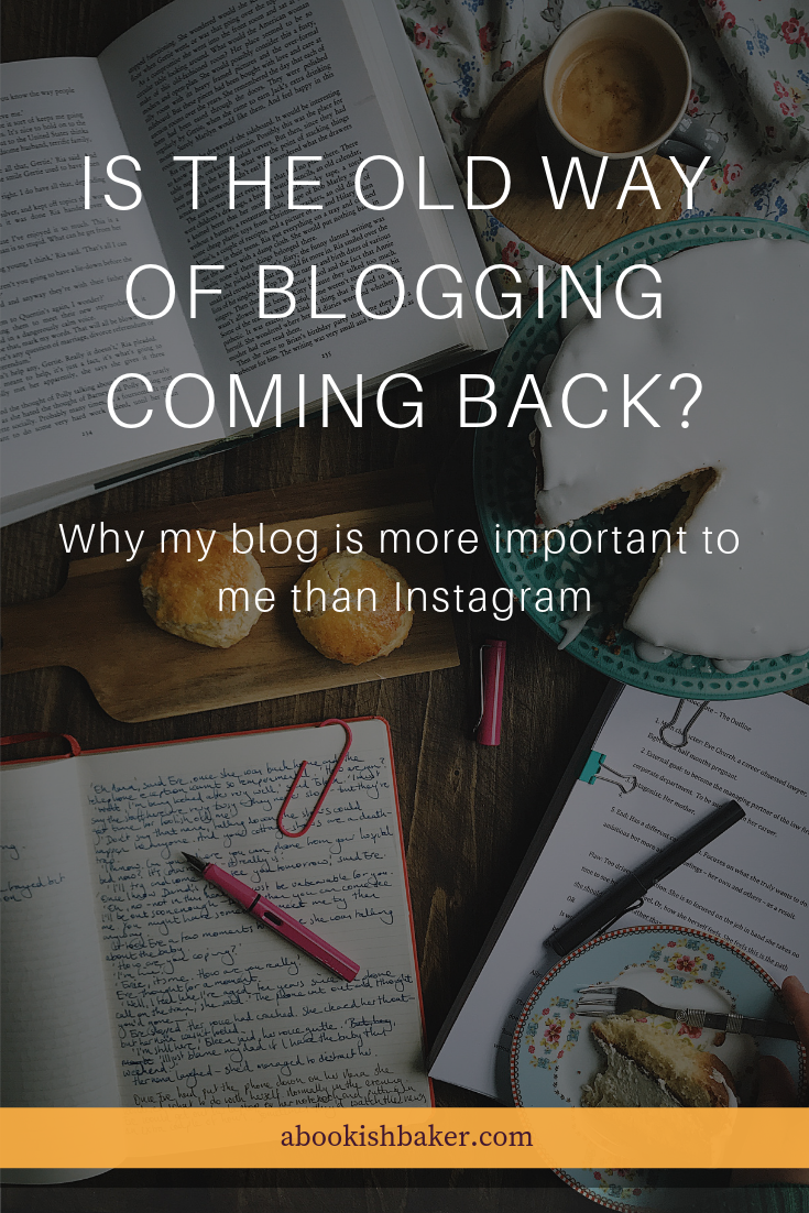 why my blog is more important to me than Instagram. Could 2019 be the year we return to our blogs?